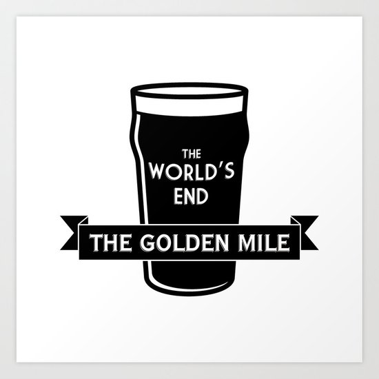The World's End - The Golden Mile Art Print