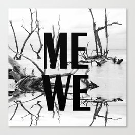 Me We | Black and White #society6 Canvas Print