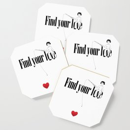 Find Your Love Coaster