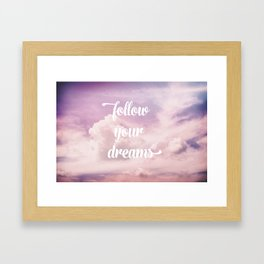 Follow your dreams - pink and purple clouds Framed Art Print
