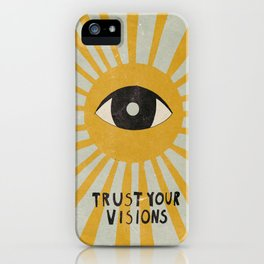 Trust your visions iPhone Case