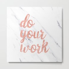 Do Your Work Text - Typography Quote Metal Print