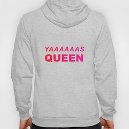 Yaaaaaaas Queen!!! Hoody