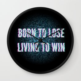 Born To Lose Living to Win Wall Clock