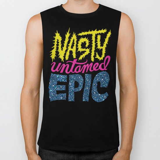 Nasty, Untamed, Epic Biker Tank