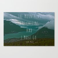the mountains are calling Canvas Prints featuring The Mountains Are Calling by Kyle