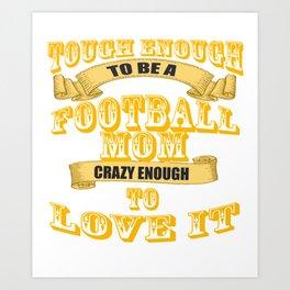 tough enough to be a football mom Art Print