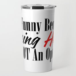 Funny Hot Ugly Fugly Super Real Honest Truth Meme Travel Mug