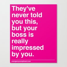 Your Boss Canvas Print
