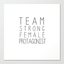 team strong female protagonist white Canvas Print