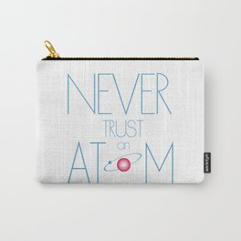 Never trust atom Carry-All Pouch