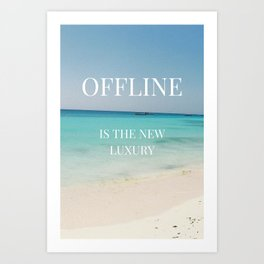 Offline is the new luxury Art Print
