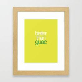Better than Guac Framed Art Print