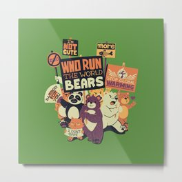 Who Run The World Bears Metal Print