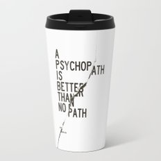 Psychopath Travel Mug