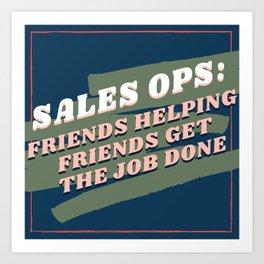 Sales Ops  Art Print
