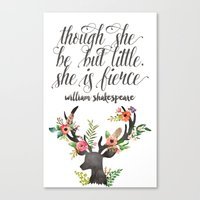 though she be but little Canvas Prints featuring THOUGH SHE BE BUT LITTLE by Lindsay Russo