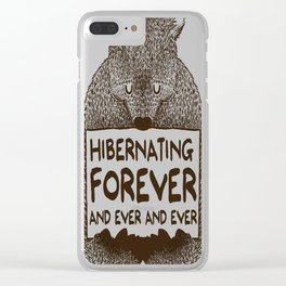Hibernating Forever Clear iPhone Case
