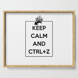 Keep Calm And Ctrl + Z Serving Tray