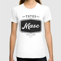 totes T-shirts featuring Totes Masc - Vintage by lessdanthree
