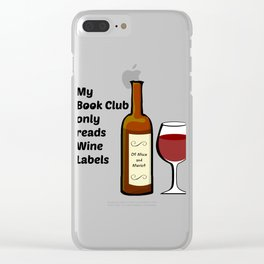 My Book Club Only Reads Wine Labels Wine Glass Design print Clear iPhone Case