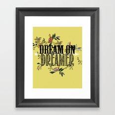 dream on dreamer.. Framed Art Print