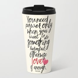 Love is enough - Chaplin sentence Illustration, motivation, inspirational quote Travel Mug