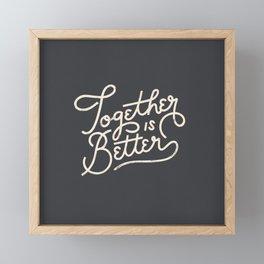 Better Together Dark Framed Mini Art Print