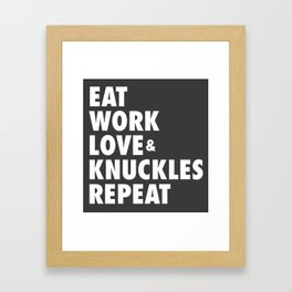 Eat Work Love and Knuckles Repeat Framed Art Print