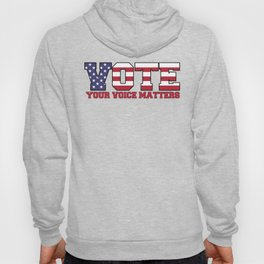 Vote - Your Voice Matters Hoody