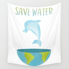 Saves Water for Dolphin Wall Tapestry