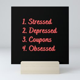 Stressed. Depressed. Coupons. Obsessed. Mini Art Print