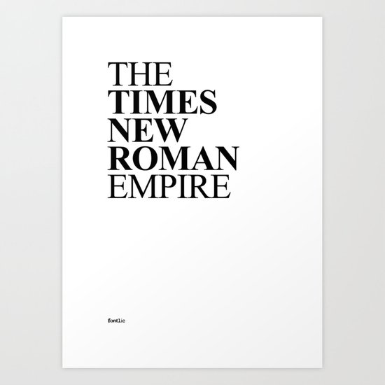 THE TIMES NEW ROMAN EMPIRE Art Print