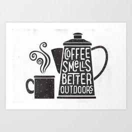 COFFEE SMELLS BETTER OUTDOORS Art Print