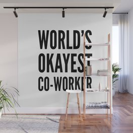 World's Okayest Co-worker Wall Mural