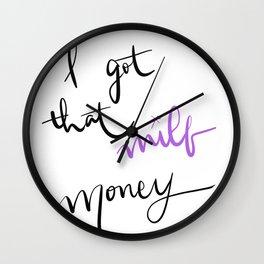 I GOT THAT MILF MONEY Wall Clock
