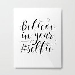 PRINTABLE Art,Believe In Your Self,Bathroom Decor,Bathroom Sign,Nursery Decor,Inspirational Quote Metal Print