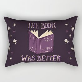 The Book Was Better Rectangular Pillow