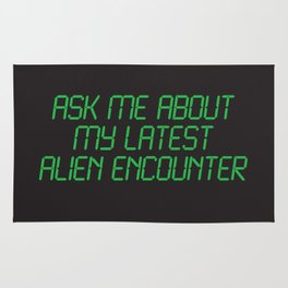 Ask me about my latest alien encounter Rug