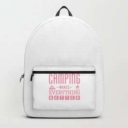 Camping Makes Everything Better pw Backpack