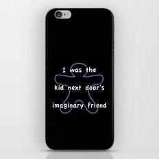 I was the kids next door's imaginary friend iPhone & iPod Skin