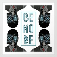Be More Art Print