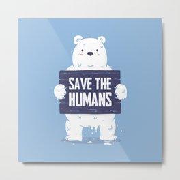 Save The Humans Metal Print