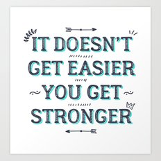 You Get Stronger Inspirational Quote Art Print