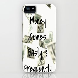 Money Comes Easily & Frequently (law of attraction affirmation) iPhone Case