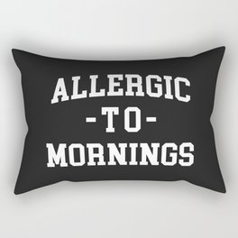 Allergic To Mornings Funny Quote Rectangular Pillow