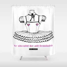 we should be all feminists Shower Curtain