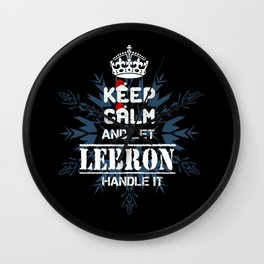 Keep Calm And Let Lebron Handle It Wall Clock