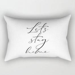 Let's Stay Home, Family Quote, Bedroom Sign, Family Quote, Printable Art Rectangular Pillow