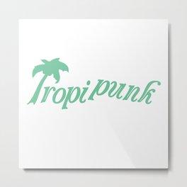 TROPI*PUNK Metal Print